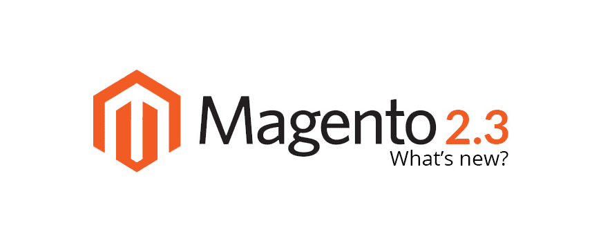 Magento 2.3 release date not far away